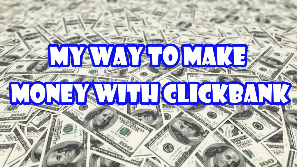 My way to make money with clickbank